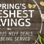 Fresh savings this Spring with Neff